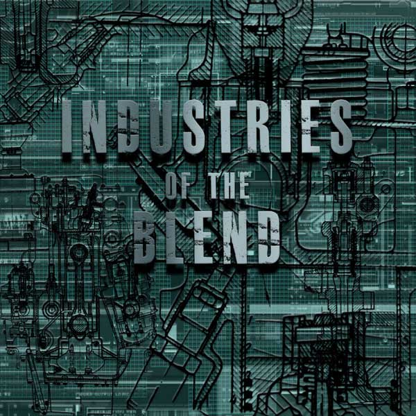 Industries Of The Blend – Volume One