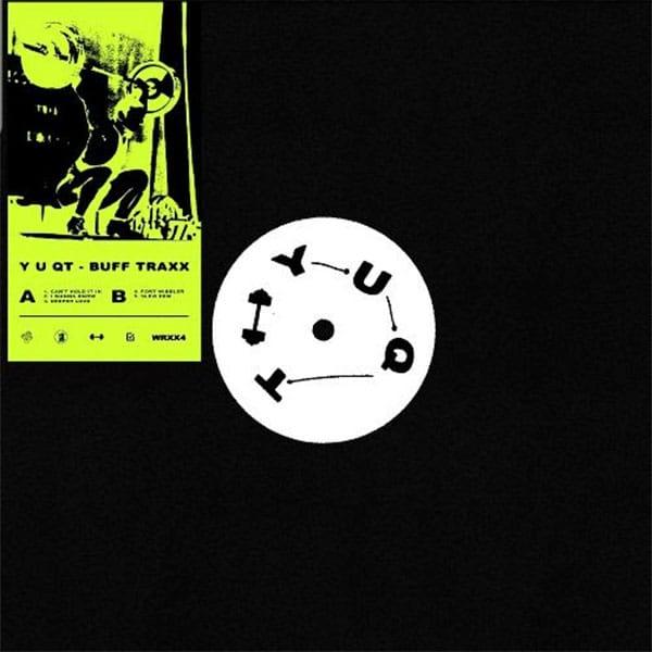 Y U QT – Buff Traxx EP